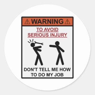 Sticker Rond Avertissement - ne me dites pas comment réaliser