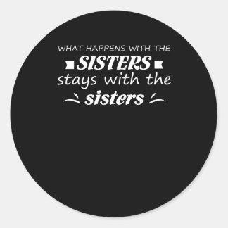 Sticker Rond Ce qui se produisent avec le séjour de soeur avec