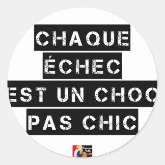Sticker Rond CHAQUE ÉCHEC est un CHOC pas CHIC