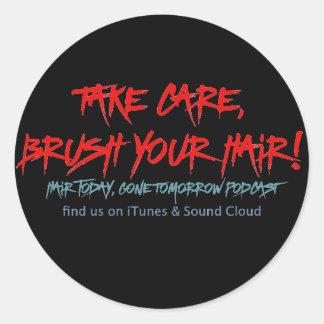 Sticker Rond Cheveux classiques aujourd'hui, demain allé