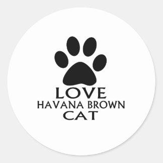 STICKER ROND CONCEPTIONS DE CAT DE LA HAVANE BROWN D'AMOUR