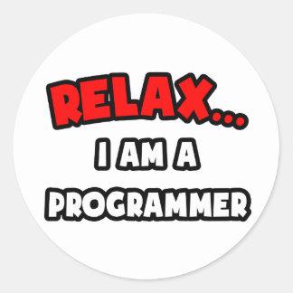 Sticker Rond Détendez-… moi suis un programmeur