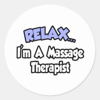 Sticker Rond Détendez-… moi suis un thérapeute de massage