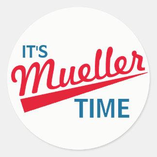 """Sticker Rond Drôle """"il est temps de Mueller """""""