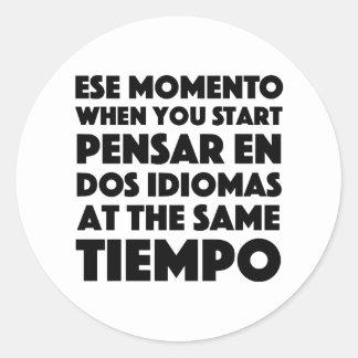 Sticker Rond Ese Momento quand vous commencez espagnol