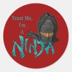 Sticker Rond Faites confiance que je je suis un Ninja