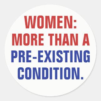 Sticker Rond Femmes plus qu'une condition préexistante