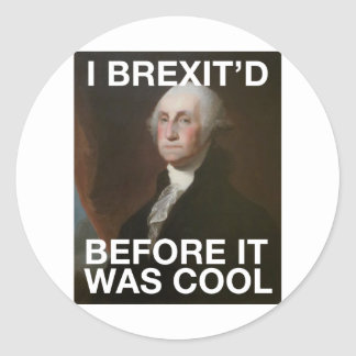 Sticker Rond George Washington Brexit'd avant qu'il ait fait