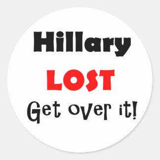 Sticker Rond Hillary a perdu, obtient au-dessus de lui l'art