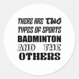 Sticker Rond Il y a deux types de BADMINTON et de d'autres de