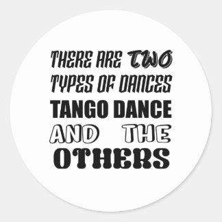 Sticker Rond Il y a deux types de danse et d'othe de tango de