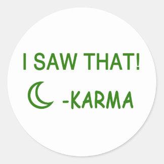 Sticker Rond J'ai vu ce présent drôle de karma
