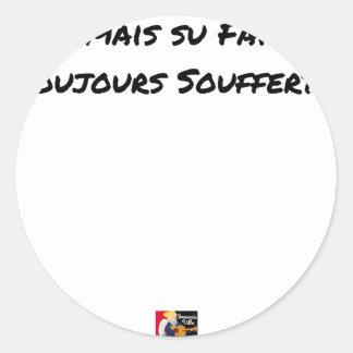 Sticker Rond JAMAIS SU FAIRE, TOUJOURS SOUFFERT - Jeux de mots