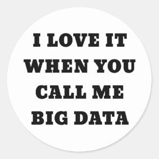 Sticker Rond Je l'aime quand vous m'appelez de grandes données