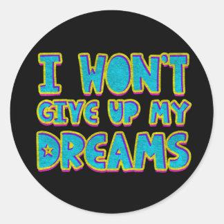 Sticker Rond Je n'abandonnerai pas mes rêves