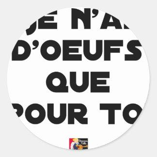 Sticker Rond JE N'AI D'OEUFS QUE POUR TOI - Jeux de mots - Fran