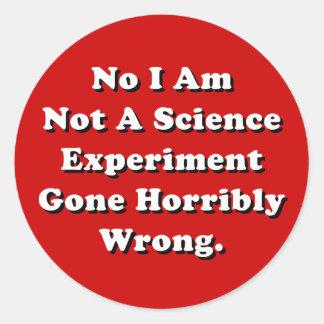 Sticker Rond Je ne suis pas une expérience de la Science allée