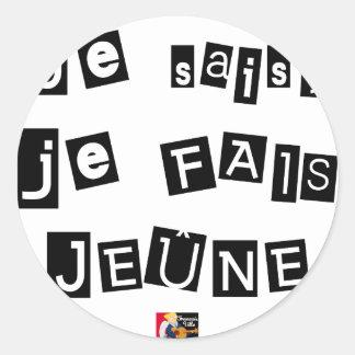 Sticker Rond Je sais, je FAIS JEÛNE - Jeux de Mots