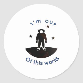 Sticker Rond Je suis hors de ce monde