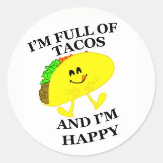 Sticker Rond Je suis plein des tacos et je suis les