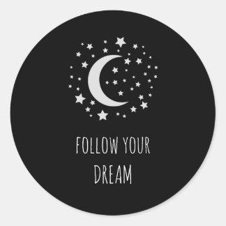 Sticker Rond La citation de motivation suivent votre rêve