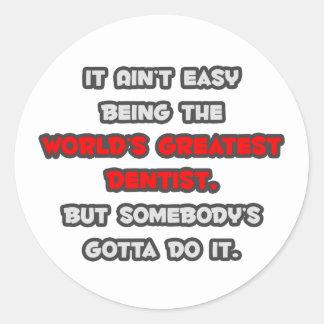 Sticker Rond La plus grande plaisanterie du dentiste du monde