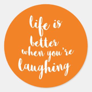 Sticker Rond La vie est meilleure quand vous riez
