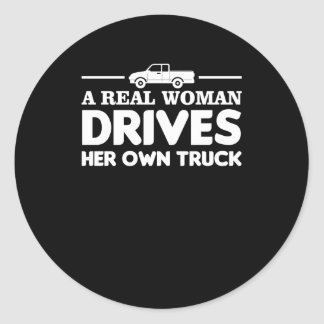 Sticker Rond La vraie femme conduit ses propres femmes de
