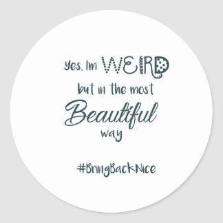 Sticker Rond L'aide élèvent le mouvement au #BringBackNice !