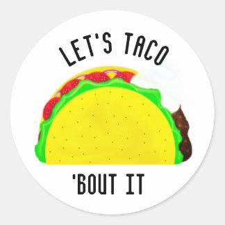Sticker Rond Laissez-nous accès de taco 'il