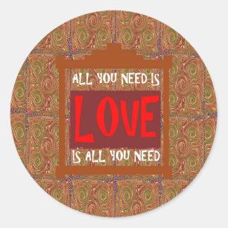 Sticker Rond L'amour est TOUT que vous avez besoin - de dire de