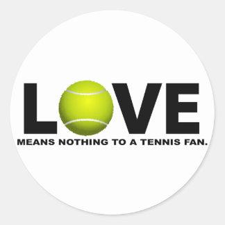 Sticker Rond L'amour ne signifie rien à une fan de tennis