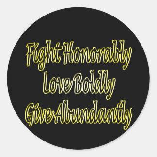 Sticker Rond Le combat honorablement, aiment hardiment, donnent