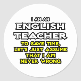 Sticker Rond Le professeur d'Anglais… supposent que je n'ai