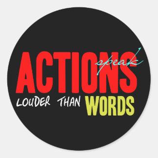 Sticker Rond Les actions parlent plus fort
