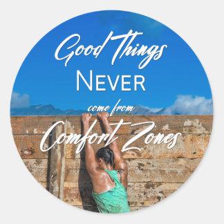 Sticker Rond Les bonnes choses ne viennent jamais des zones de
