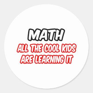 Sticker Rond Les maths… tous les enfants frais l'apprennent