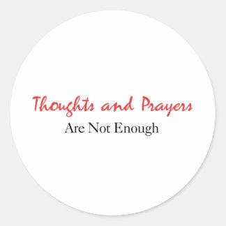 Sticker Rond Les pensées et les prières ne sont pas assez