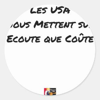 STICKER ROND LES USA NOUS METTENT SUR ÉCOUTE QUE COÛTE