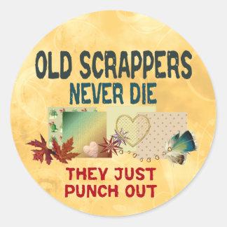 Sticker Rond Les vieux Scrappers ne meurent jamais