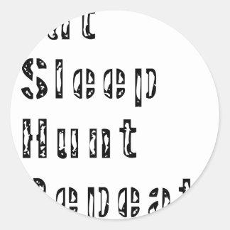 Sticker Rond Mangez la répétition de chasse à sommeil