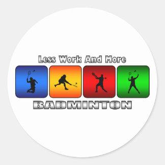 Sticker Rond Moins de travail et plus de badminton