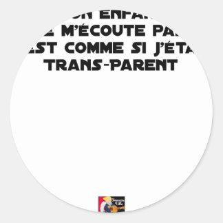 STICKER ROND MON ENFANT NE M'ÉCOUTE PAS, C'EST COMME SI J'ÉTAIS