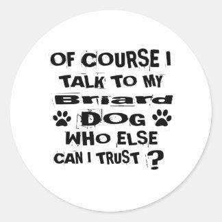 Sticker Rond Naturellement je parle à mes conceptions de chien