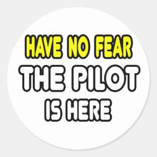 Sticker Rond N'ayez aucune crainte, le pilote est ici