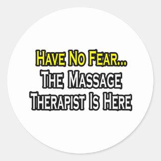 Sticker Rond N'ayez aucune crainte, le thérapeute de massage
