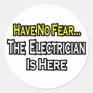 Sticker Rond N'ayez aucune crainte, l'électricien est ici