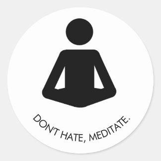 Sticker Rond Ne détestez pas, ne méditez pas