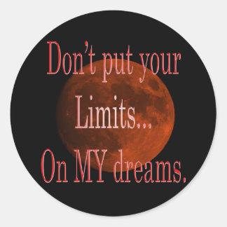 Sticker Rond Ne mettez pas vos limites sur mes rêves