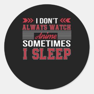 Sticker Rond N'observez pas toujours l'Anime parfois dormir